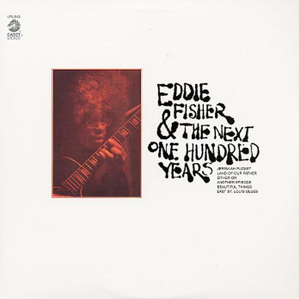 EDDIE FISHER - Eddie Fisher & The Next One Hundred Years