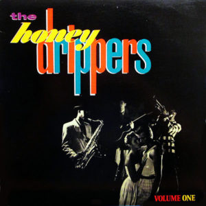 THE HONEY DRIPPERS  – Volume One