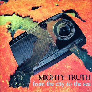 MIGHTY TRUTH - From The City To The Sea