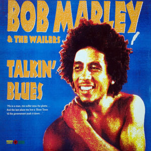 BOB MARLEY & THE WAILERS – Talkin' Blues