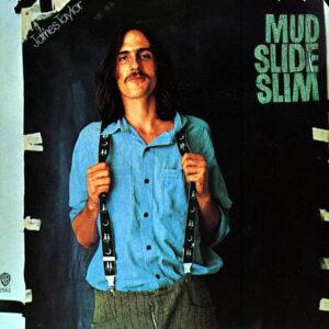JAMES TAYLOR – Mud Slide Slim