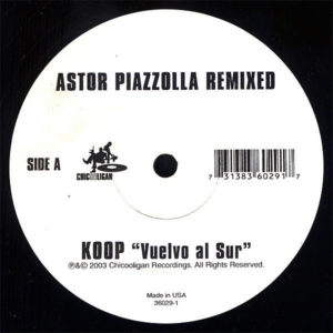 ASTOR PIAZZOLLA – Astor Piazzolla Remixed