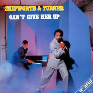 SKIPWORTH & TURNER – Can't Give Her Up