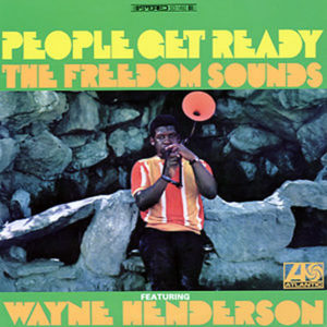 THE FREEDOM SOUNDS feat WAYNE HENDERSON – People Get Ready