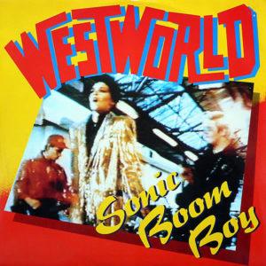 WESTWORLD - Sonic Boom Boy