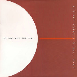JOHN TEJADA & ARIAN LEVISTE – The Dot And The Line