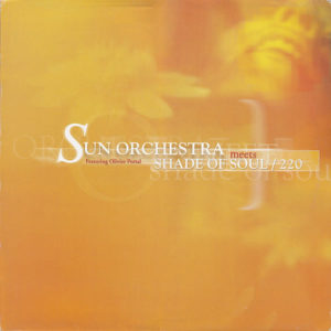 SUN ORCHESTRA meets SHADE OF SOUL - Driftin'/Listen To Your Soul