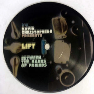 DAVID CHRISTOPHERE presents – Lift Between The Hands Of Friends