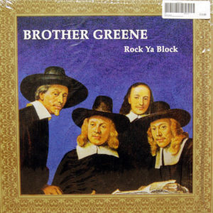 BROTHER GREENE - Rock Ya Block