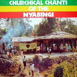 VARIOUS - Churchical Chants Of The Nyabingi