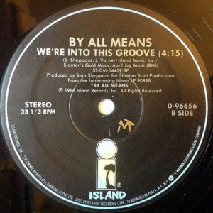 BY ALL MEANS – I Surrender To Your Love/We're Into This Groove