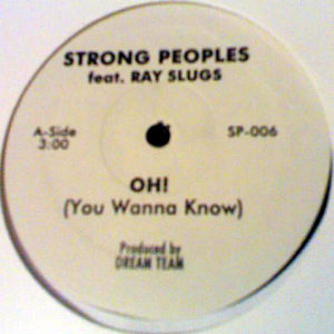 STRONG PEOPLES feat RAY SLUGS - Oh! ( You Wanna Know )