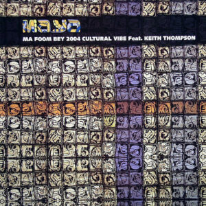 CULTURAL VIBE feat KEITH THOMPSON - Ma Foom Bey 2004