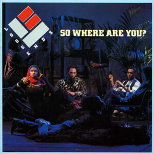 LOOSE ENDS – So Where Are You?