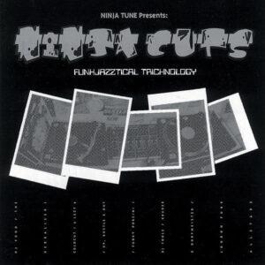 NINJA TUNE presents - Ninja Cuts Funkjazztical Tricknology