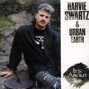 HARVIE SWARTZ & URBAN EARTH – It's About Time
