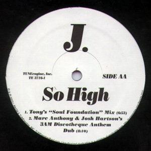 J – So High