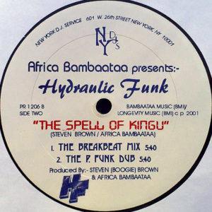 AFRIKA BAMBAATAA presents HYDRAULIC FUNK – The Star Spangled Banner/The Spell Of Kingu