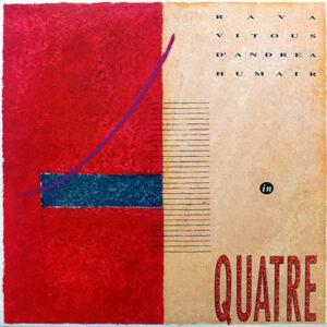 RAVA / D'ANDREA / VITOUS/ HUMAIR – Quatre