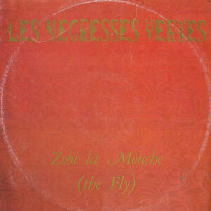 LES NEGRESSES VERTES – Zobi La Mouche ( The Fly )