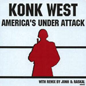 KONK WEST - America Is Under Attack
