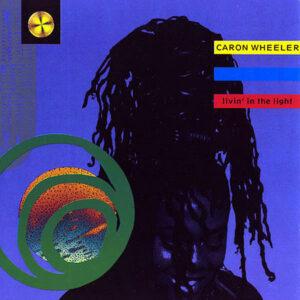 CARON WHEELER - Livin' In The Light