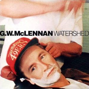 G.W. McLENNAN – Watershed
