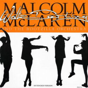 MALCOM McLAREN & THE BOOTZILLA ORCHESTRA - Waltz Darling