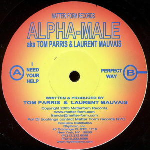 ALPHA MALE aka TOM PARRIS & LAURENT MAUVAIS – I Need Your Help