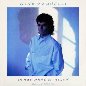 GINO VANNELLI - In The Name Of Money