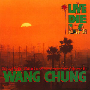 WANG CHUNG – To Live And Die In L.A. O.S.T.