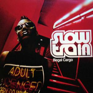 SLOW TRAIN – Illegal Cargo