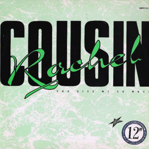 COUSIN RACHEL - You Give Me So Much