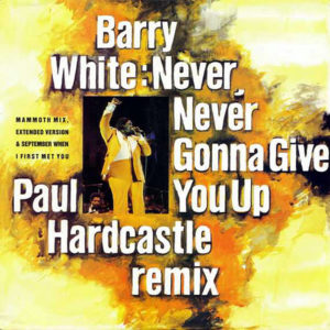 BARRY WHITE – Never, Never Gonna Give You Up Paul Hardcastle Remix