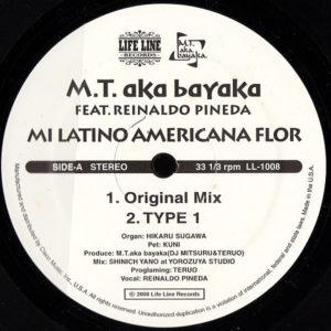 MT aka BAYAKA feat REINALDO PINEDA – Mi Latino Americana Flor