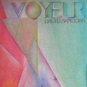 DAVID SANBORN – Voyeur