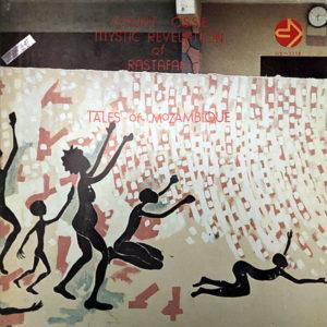 COUNT OSSIE & MYSTIC REVELATION OF RASTAFARI – Tales Of Mozambique
