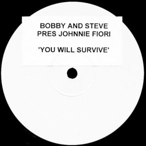 BOBBY and STEVE presents JOHNNIE FIORI - You Will Survive