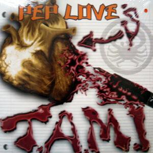 PEP LOVE – T.A.M.I.