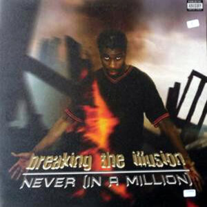 BREAKING THE ILLUSION – Never ( In A Million )