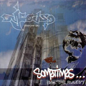 DUJEOUS - Sometimes/The Rules