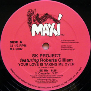 SK PROJECT feat ROBERTA GILLIAM - Your Love Is Taking Me Over
