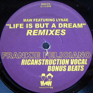 MAW feat LYNAE – Life Is But A Dream Remixes
