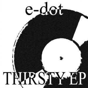 EDOT aka ERLDOTCOM – Thirsty EP