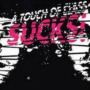 VARIOUS – A Touch Of Class Sucks!