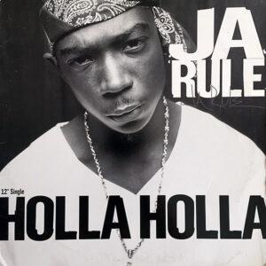 JA RULE - Holla Holla/It's Murda