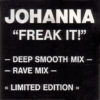 JOHANNA - Freak It! Remix