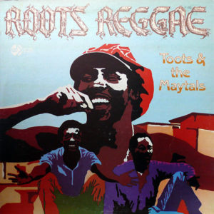 TOOTS & THE MAYTALS - Roots Reggae