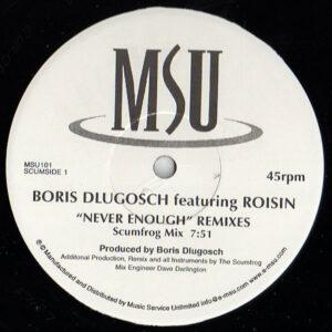 BORIS DLUGOSCH feat ROISIN - Never Enough Remixes