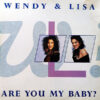 WENDY & LISA - Are You My Baby?
